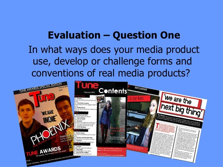 In what ways does your media product use, develop or challenge forms and conventions of real media products?  Evaluation –...