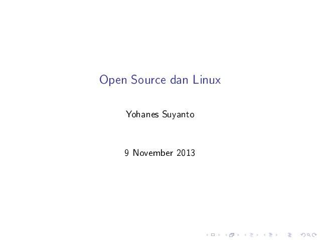 Open Source dan Linux Yohanes Suyanto 9 November 2013