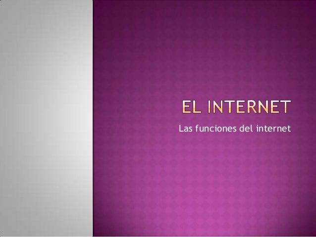 Las funciones del internet