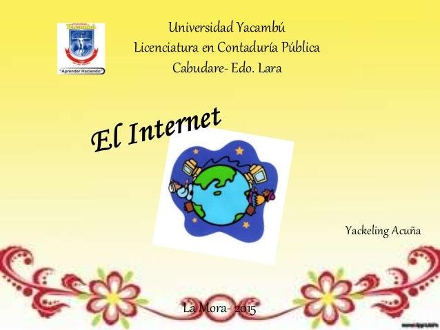 Universidad Yacambú Licenciatura en Contaduría Pública Cabudare- Edo. Lara Yackeling Acuña La Mora- 2015