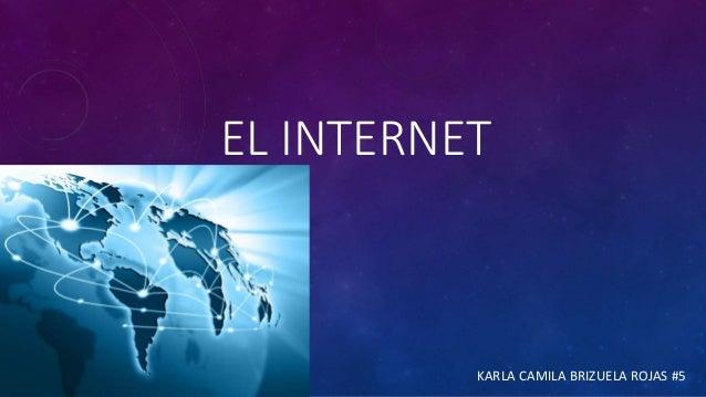 EL INTERNET KARLA CAMILA BRIZUELA ROJAS #5
