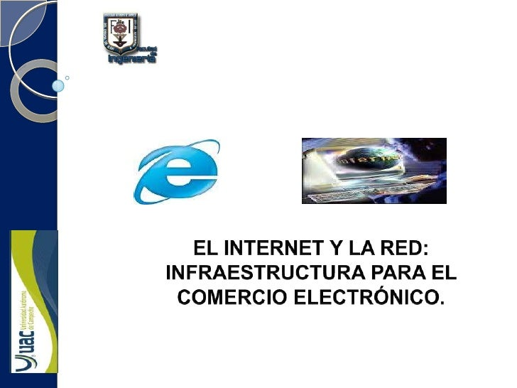 EL INTERNET Y LA RED: INFRAESTRUCTURA PARA EL COMERCIO ELECTRÓNICO.<br />