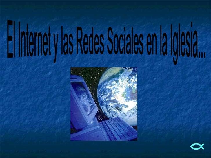 El Internet y las Redes Sociales en la Iglesia...