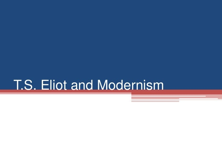 Eliot and modernism