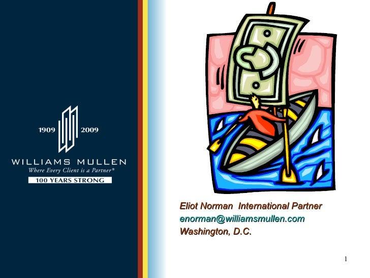 Eliot Norman  International Partner [email_address] Washington, D.C.