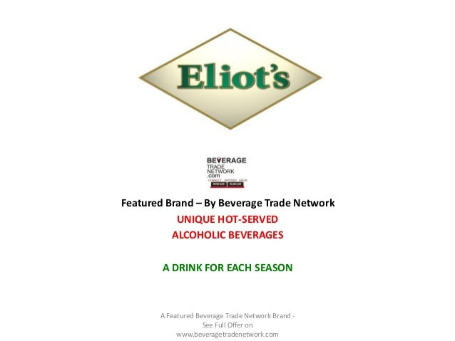 Featured Brand – By Beverage Trade Network           UNIQUE HOT-SERVED          ALCOHOLIC BEVERAGES        A DRINK FOR EAC...