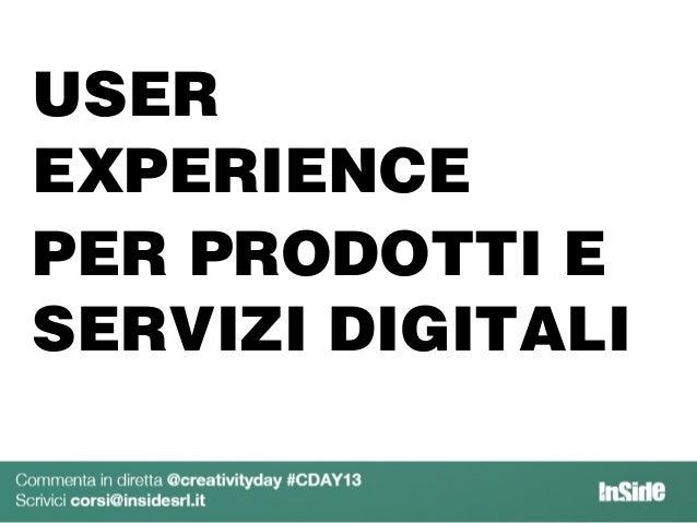 User Experience per prodotti e servizi digitali. Elisabetta Schiatti