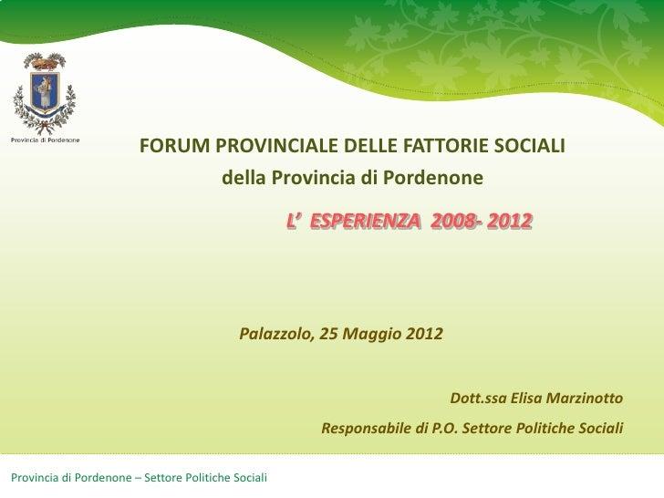 FORUM PROVINCIALE DELLE FATTORIE SOCIALI                                della Provincia di Pordenone                      ...