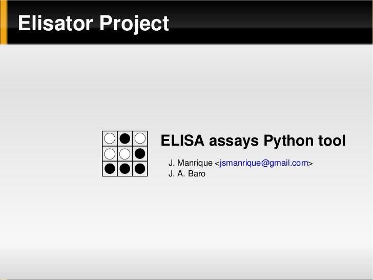 ElisatorProject                    ELISAassaysPythontool                 J.Manrique<jsmanrique></jsmanrique>@gmail.c...