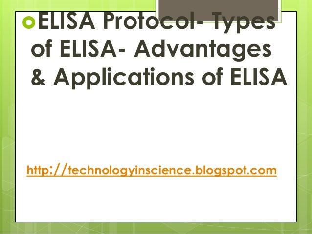ELISA Protocol- Types of ELISA- Advantages & Applications of ELISA http://technologyinscience.blogspot.com