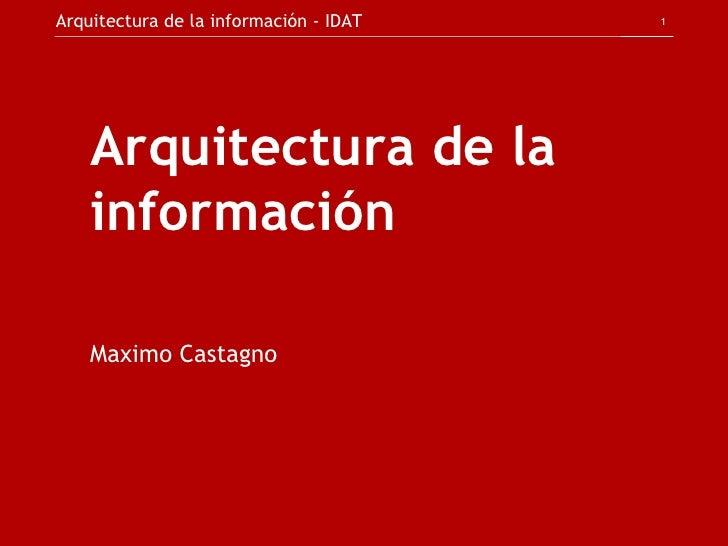 Arquitectura de la información Maximo Castagno