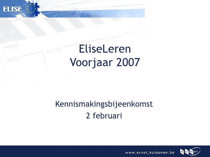 EliseLeren Voorjaar 2007 Kennismakingsbijeenkomst 2 februari
