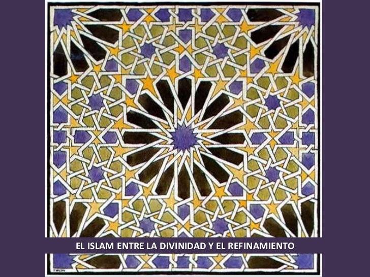 El islam entre la divinidad y el refinamiento