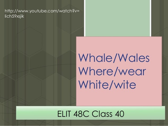 ELIT 48C Class 40 http://www.youtube.com/watch?v= lich59xsjik Whale/Wales Where/wear White/wite