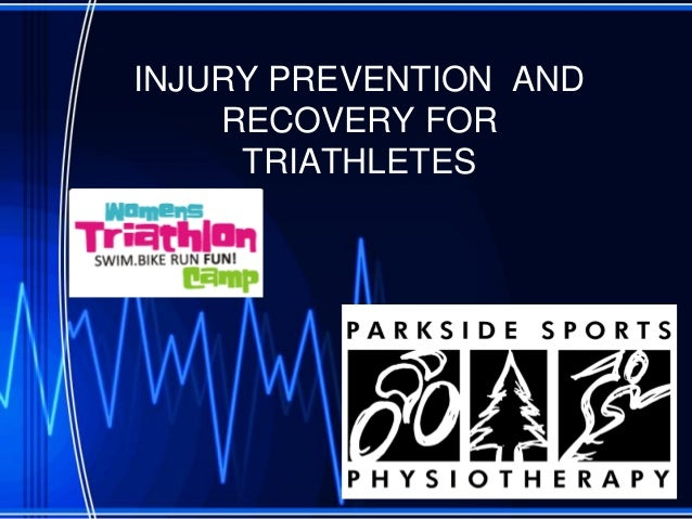 INJURY PREVENTION AND RECOVERY FOR TRIATHLETES