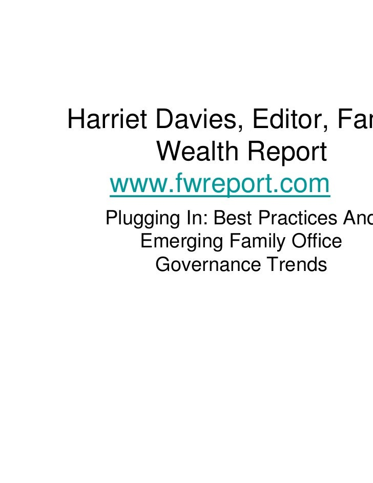 Plugging In: Best Practices And Emerging Family Office Governance Trends - Presentation: Harriet Davies, Family Wealth Report - Elite Summit