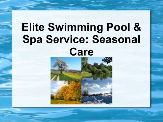 Elite Swimming Pool &Spa Service: Seasonal         Care
