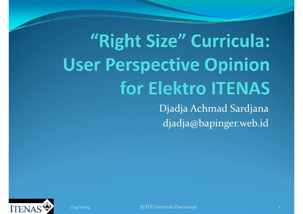Djadja Achmad Sardjana                     djadja@bapinger.web.id     7/14/2009   ELITE Curricula Discussion       1