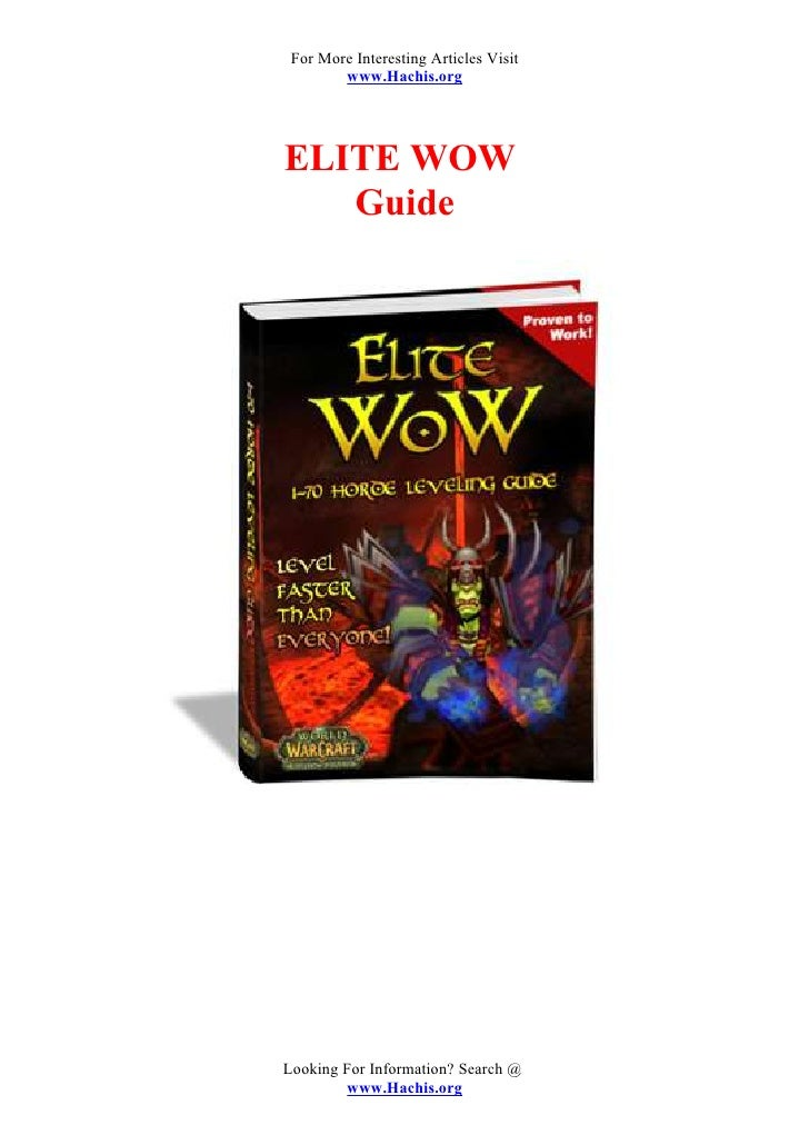 For More Interesting Articles Visit         www.Hachis.org     ELITE WOW    Guide     Looking For Information? Search @   ...