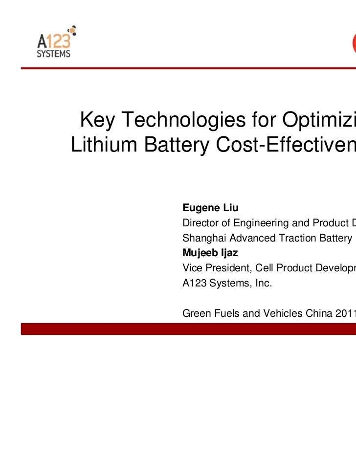 Key Technologies for OptimizingLithium Battery Cost-Effectiveness           Eugene Liu           Director of Engineering a...