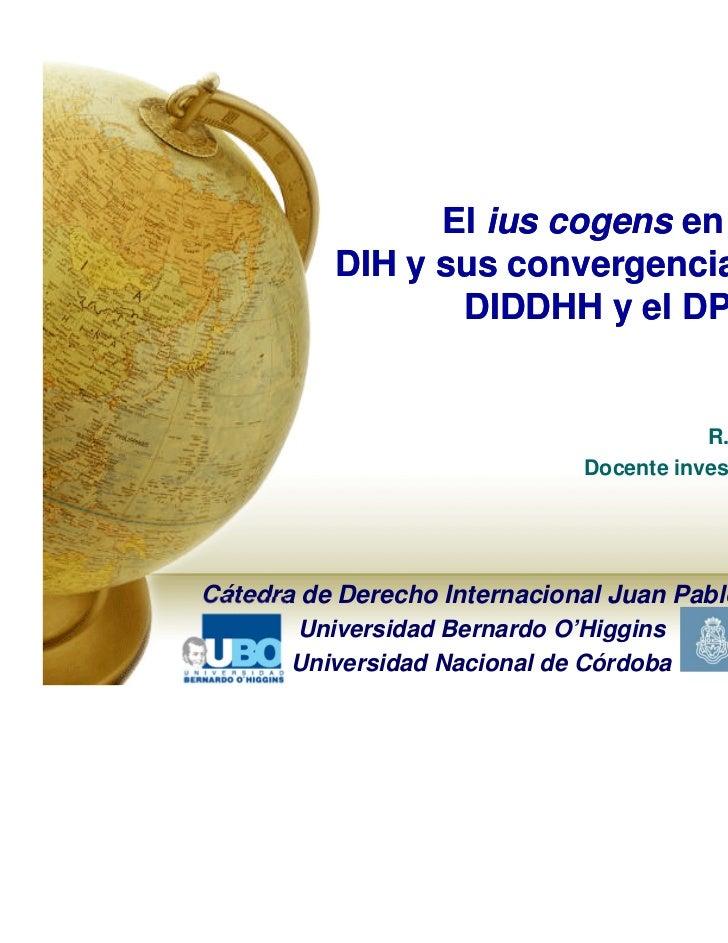 El ius cogens en el Derecho Internacional Humanitario y sus convergencias con el Derecho Internacional de los Derechos Humanos y el Derecho Penal Internacional