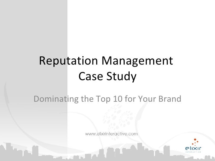 Reputation Management  Case Study Dominating the Top 10 for Your Brand Fionn Downhill | CEO Elixir Interactive 5425 E. Bel...