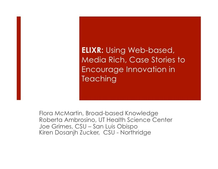 ELIXR: Using Web-based,              Media Rich, Case Stories to              Encourage Innovation in              Teachin...