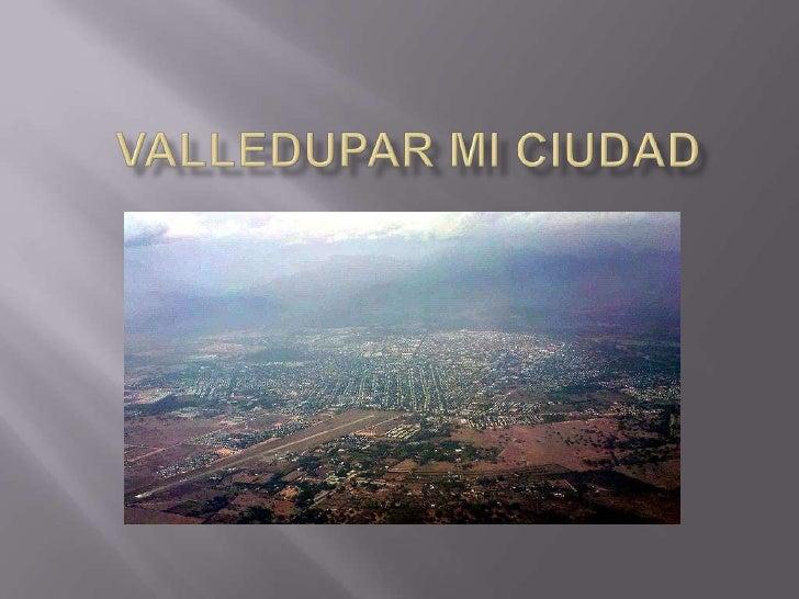 Valledupar mi ciudad <br />