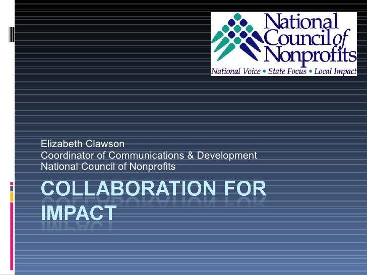 Elizabeth Clawson Coordinator of Communications & Development National Council of Nonprofits