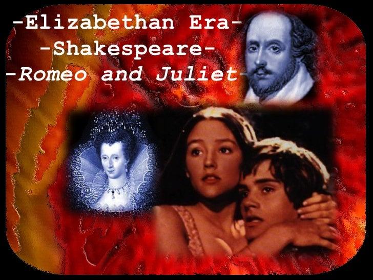 -Elizabethan Era- -Shakespeare- - Romeo and Juliet-