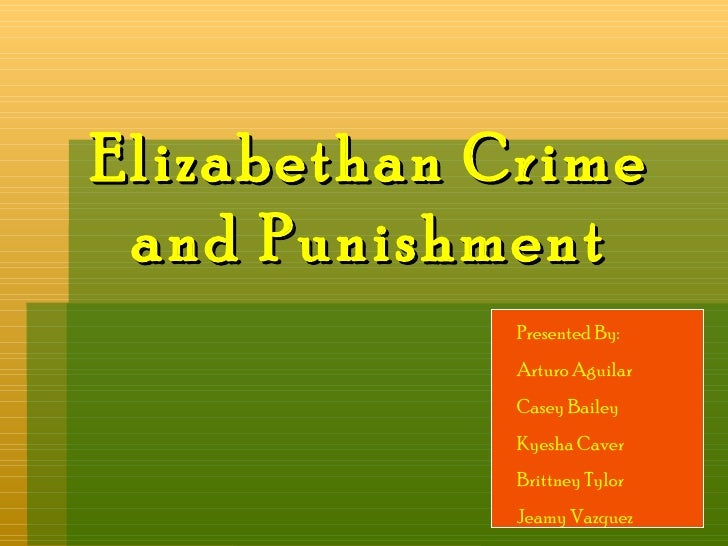 crime punishment elizabethan era essay