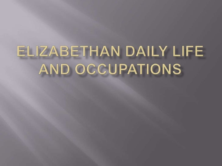 Elizabethan daily life and occupations