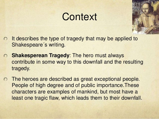 hamlet as a shakesperean tragedy Hamlet as a tragedy essayshow claudius is more responsible for hamlet being  a tragedy william shakespeare's play hamlet is a very dramatic play,.
