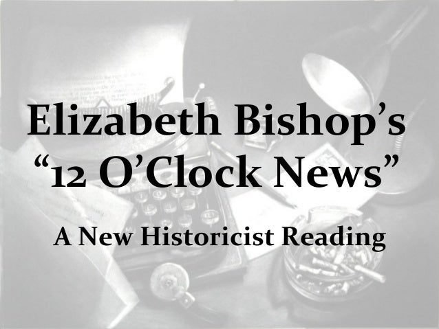 12 oclock news elizabeth bishop analysis Klas brings you las vegas news, weather sports and community information stay informed, safe, entertained and engaged with local news coverage & alerts, interactive radar, traffic updates, local sports and local contests.