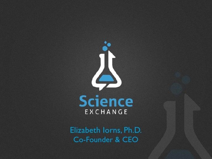 Elizabeth Iorns - How Science Exchange promotes Open Science