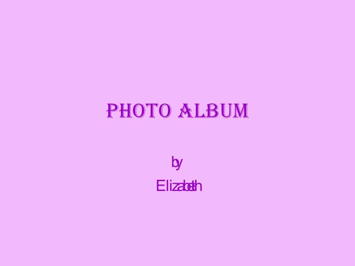 Photo Album by  Elizabeth