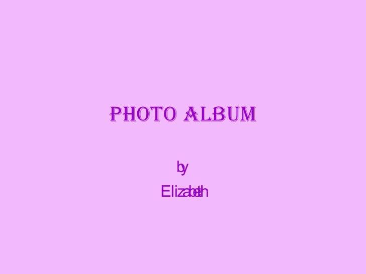 Elizabeth's Photo Album