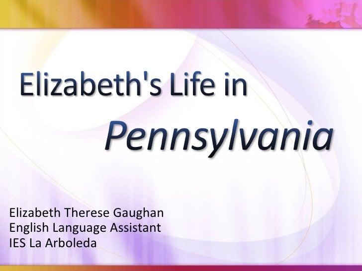 Elizabeths Life In Pennsylvania