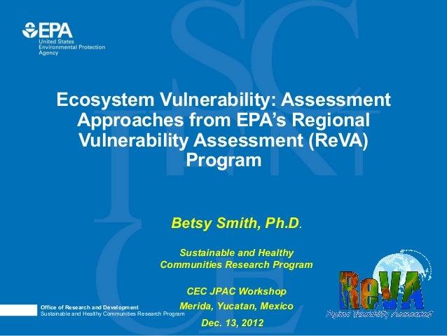 Ecosystem Vulnerability: Assessment       Approaches from EPA's Regional       Vulnerability Assessment (ReVA)            ...
