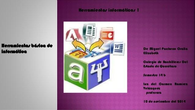 Herramientas informáticas 1  DeMiguelPachecoOraliaElizabeth  ColegiodeBachilleresDelEstadodeQuerétaro  Semestre14b  Luzdel...