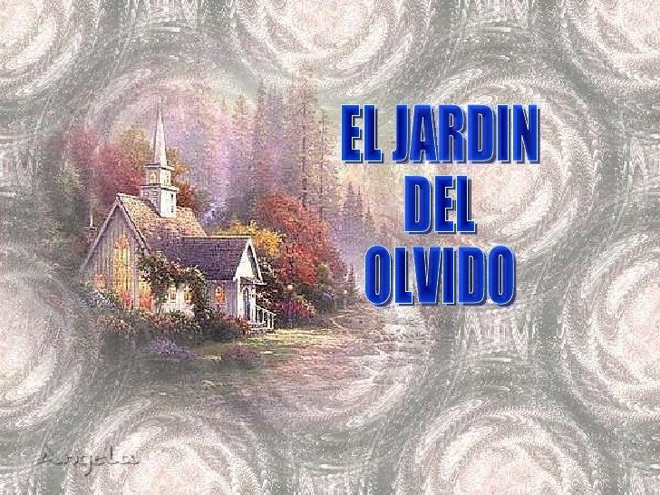 EL JARDIN  DEL  OLVIDO