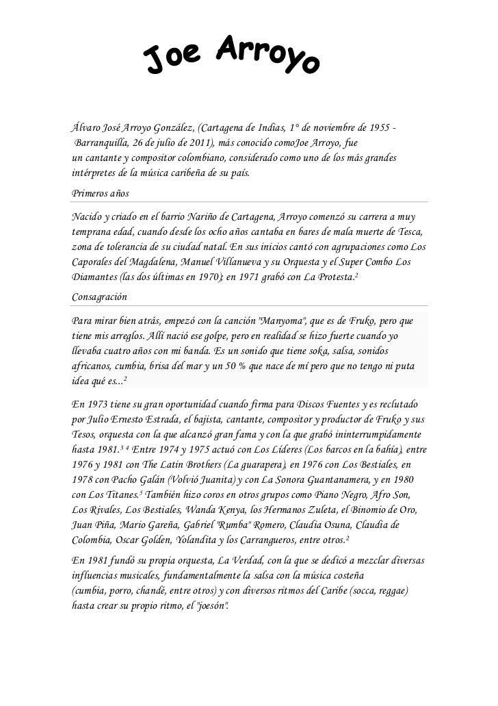 Álvaro José Arroyo González, (Cartagena de Indias, 1° de noviembre de 1955 - Barranquilla, 26 de julio de 2011), más conoc...