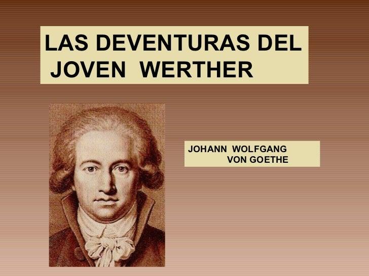 LAS DEVENTURAS DEL JOVEN  WERTHER JOHANN  WOLFGANG VON GOETHE