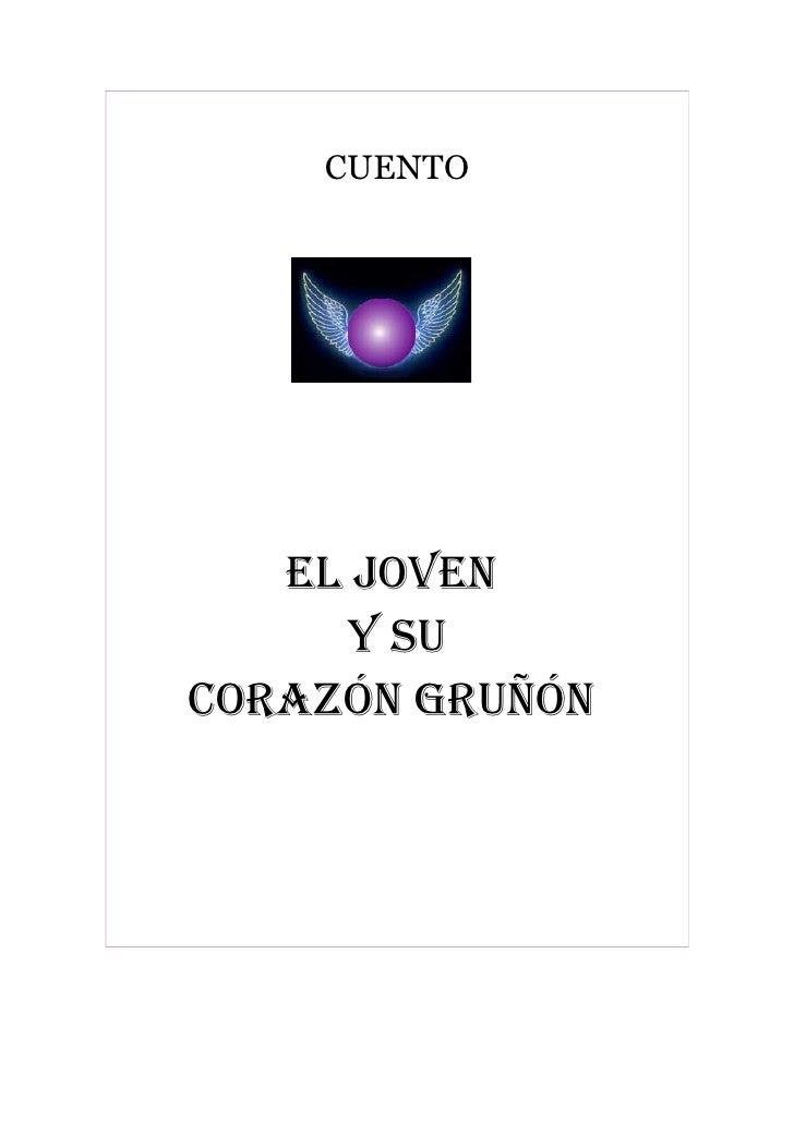 CUENTO        EL JOVEN       Y SU CORAZÓN GRUÑÓN