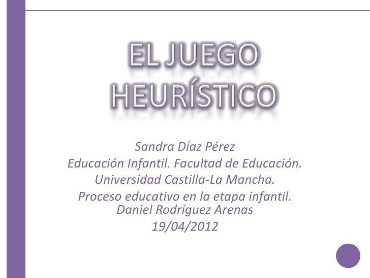 Sandra Díaz PérezEducación Infantil. Facultad de Educación.     Universidad Castilla-La Mancha.  Proceso educativo en la e...