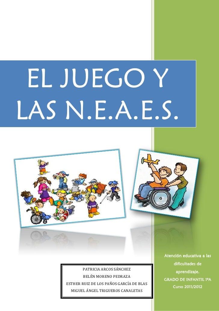 EL JUEGO YLAS N.E.A.E.S.                                              Atención educativa a las                            ...