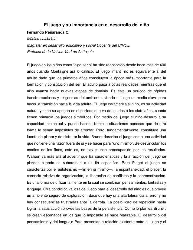 El juego y su importancia en el desarrollo del niño Fernando Peñaranda C. Médico salubrista Magíster en desarrollo educati...