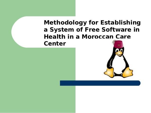 Methodology for Establishinga System of Free Software inHealth in a Moroccan CareCenter