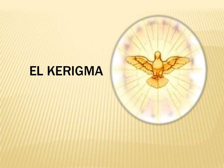 El Kerigma<br />