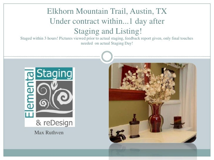 Elkhorn Mountain Trail, Austin, TXUnder contract within...1 day after Staging and Listing!Staged within 3 hours! Pictures ...